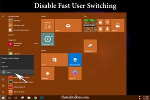 How to enable/disable fast user switching on Windows 10,8,7 and XP