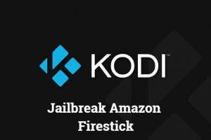 How to jailbreak Amazon Firestick