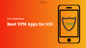 Best Free VPN for iOS to download right now