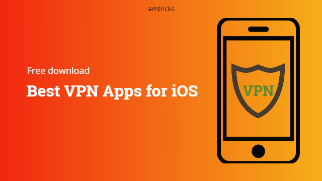 Best Free Vpn For Ios To Download Right Now In 2021