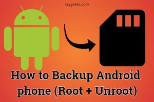 How to Backup Android phone (Root + Unroot)