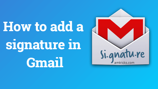 How to add a signature in Gmail