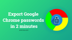 How to export Chrome passwords in 2 minutes