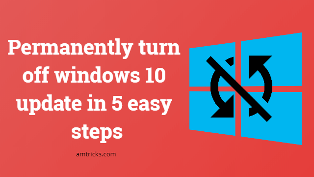 turn off windows 10 updates permanently