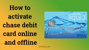 How to activate chase debit card online and offline [3 best methods]
