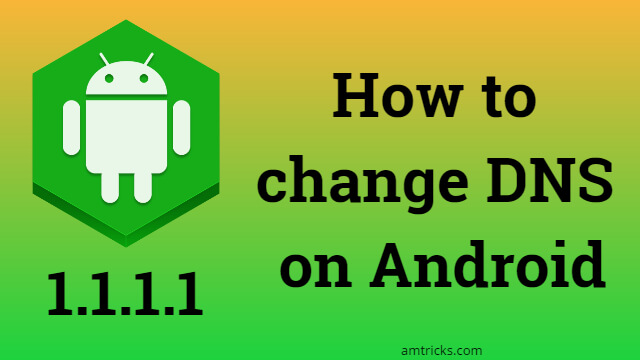 change DNS on Android phone