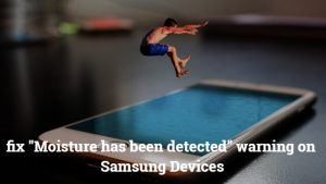 "How to fix ""Moisture has been detected"" warning on Samsung Devices"